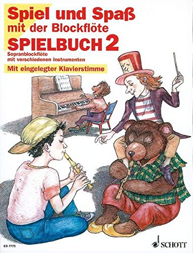 Spiel und Spaß mit der Blöckflöte. Spielbuch 2. Sopranblockflöte mit verschieden Instrumenten. Mit eingelegter Klavierstimme