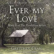 Ever My Love: Plantation Series, Book 2 | Gretchen Craig