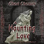 A Haunting Love | Cheri Chesley