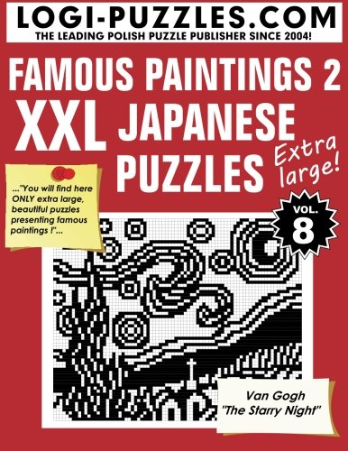 Japanese Number Puzzles - XXL Japanese Puzzles: Famous Paintings 2 (Volume 8)