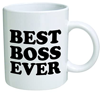 0def4aa17c4 Amazon.com: Best boss ever - 11 OZ Coffee Mug - Funny Inspirational and  sarcasm - By A Mug To Keep TM: Kitchen & Dining