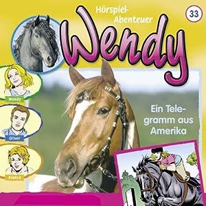 Ein Telegramm aus Amerika (Wendy 33) Hörspiel