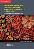 Education Reform and Internationalisation: The Case of School Reform in Kazakhstan (Faculty of Education)