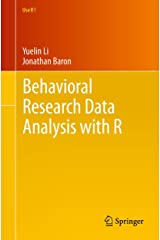Behavioral Research Data Analysis with R (Use R!) Kindle Edition