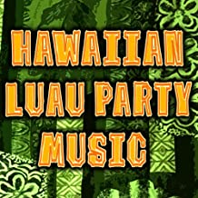 Hawaiian Luau Party Music (Sounds Of The Hawaiian Islands)
