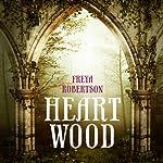 Heartwood   Freya Robertson