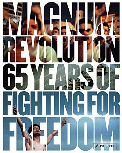 Magnum Revolution: 65 Years of Fighting for Freedom by Brand: Prestel USA