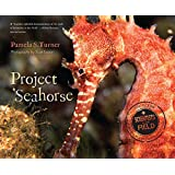 Project Seahorse (Scientists in the Field Series)