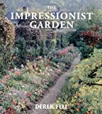 The Impressionist Garden, Derek Fell, 0711211485