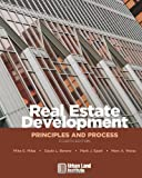 Real Estate Development: Principles and Process, Mike E. Miles, Gayle L. Berens, Mark J. Eppli, Marc A. Weiss, 0874209714