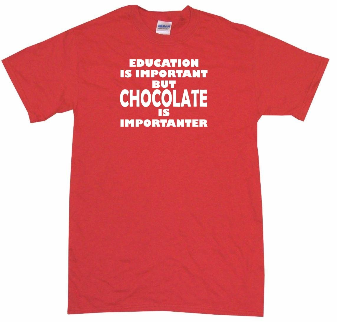 Education Is Important But Chocolate Is Importanter Little T 5504 Shirts