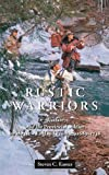 Rustic Warriors: Warfare and the Provincial Soldier on the New England Frontier, 1689-1748 (Warfare and Culture Series), Steven Eames, 0814722709