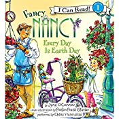 Fancy Nancy: Every Day Is Earth Day | Jane O'Connor, Robin Preiss Glasser