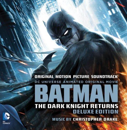 - Batman: The Dark Knight Returns - Deluxe Edition - Original Motion Picture Soundtrack