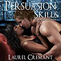 Persuasion Skills: Boardroom Acts, Book 1 Audiobook by Laurel Cremant Narrated by Rebecca Wolfe