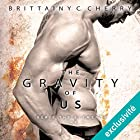The gravity of us (Elements 4) | Livre audio Auteur(s) : Brittainy C. Cherry Narrateur(s) : Jean-Baptiste Anoumon, Fily Keita