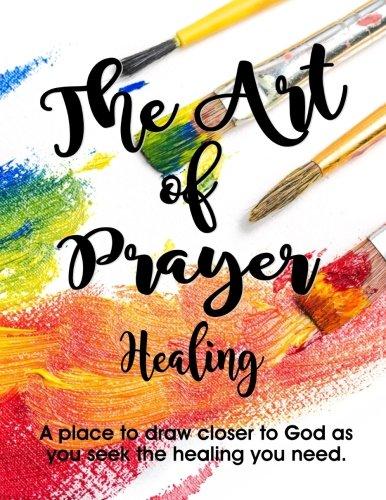 The Art of Prayer: Healing (Volume 1) pdf epub