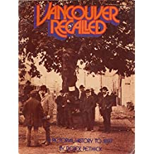 Vancouver recalled: A pictorial history to 1887