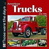American Trucks of The 1950s, Norman Mort, 1845842278