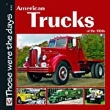 American Trucks of the 1950s (Those Were the Days Series)