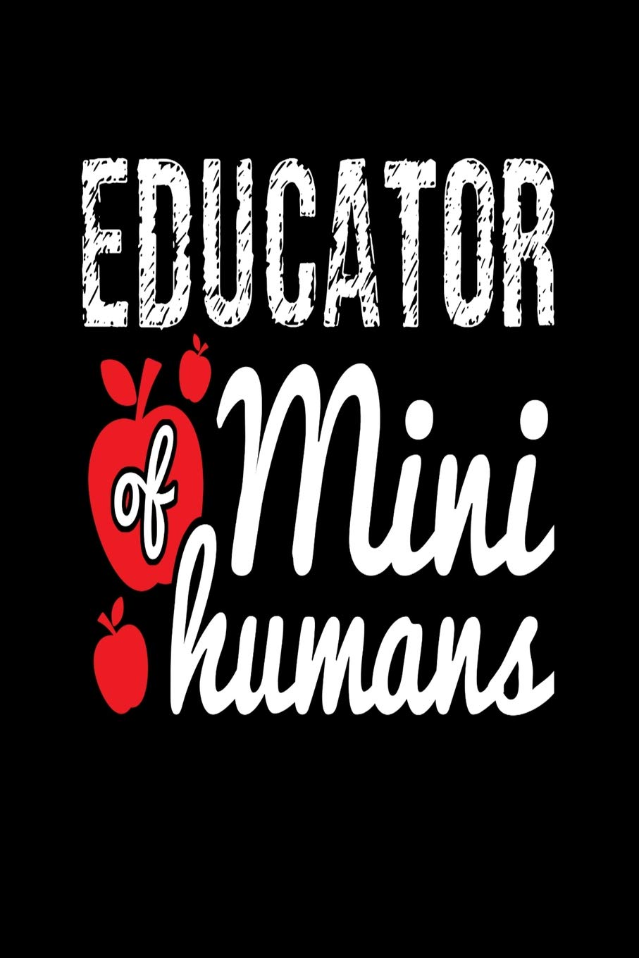 educator of mini humans journal or notebook quote thank you