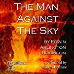 The Man Against the Sky: Collected Poems of Ediwn Arlington Robinson, Book 4 | Edwin Arlington Robinson