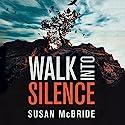 Walk into Silence Hörbuch von Susan McBride Gesprochen von: Christina Traister