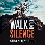 Walk into Silence   Susan McBride