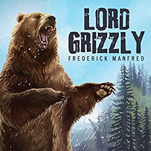 Lord Grizzly Audiobook