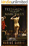 The Testament Of Marcellus: An Enthralling Novel of the Ancient World