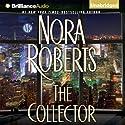 The Collector Hörbuch von Nora Roberts Gesprochen von: Julia Whelan