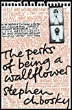 The Perks of Being a Wallflower by Stephen Chbosky(2009-02-02)