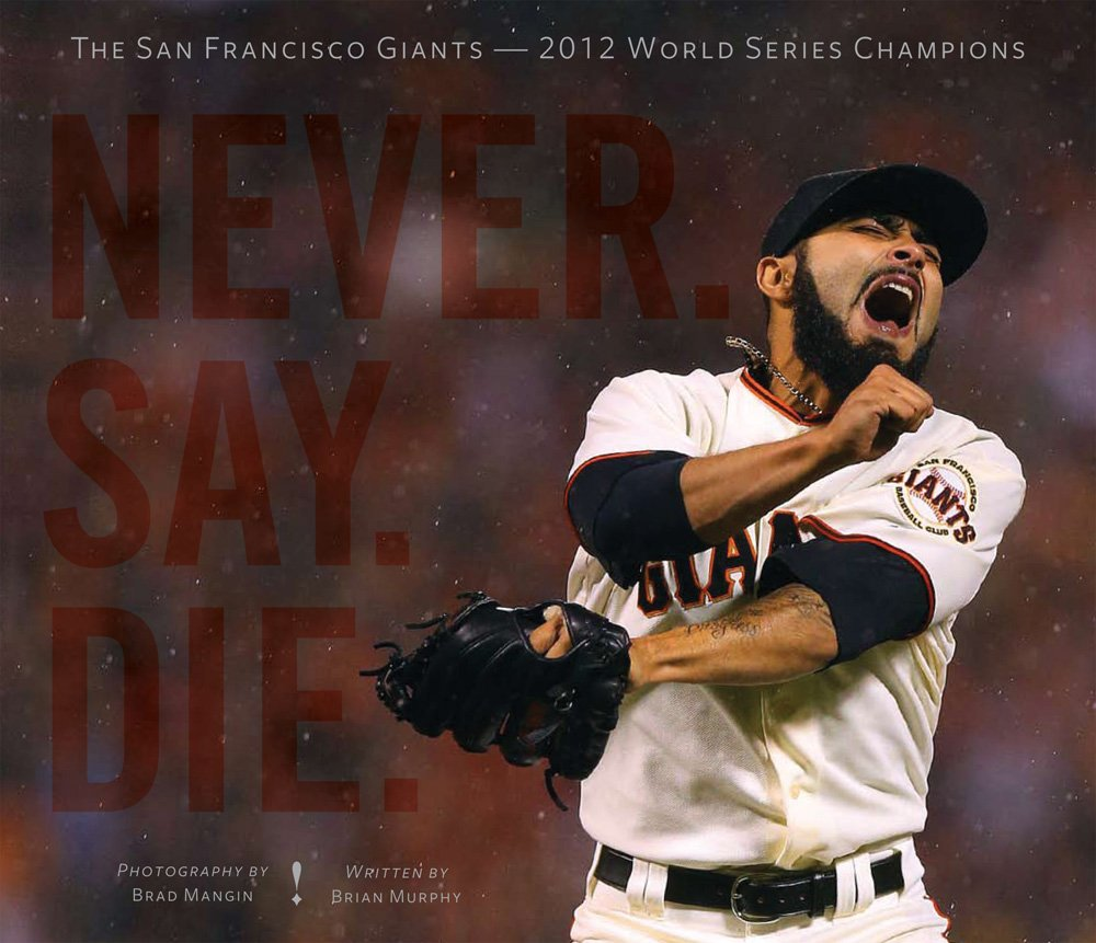 Download Never. Say. Die.: The 2012 World Championship San Francisco Giants pdf