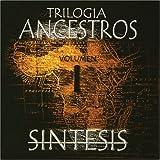 Trilogia Ancestros Volumen I