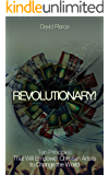 Revolutionary! Ten Principles That Will Empower Christian Artists to Change the World