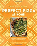 img - for The Artisanal Kitchen: Perfect Pizza at Home: From the Essential Dough to the Tastiest Toppings book / textbook / text book