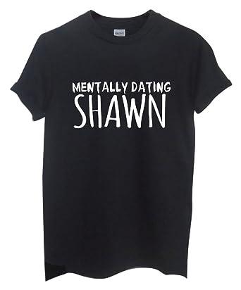58889e01f Rock Paper Sisters Unisex Slogan T-Shirt: Mentally Dating Shawn (Black  Small)