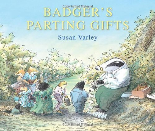 Badger's Parting Gifts by Varley, Susan on 07/03/2013 unknown edition
