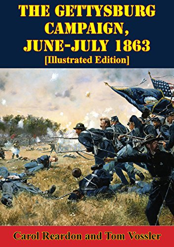 The Gettysburg Campaign, June-July 1863 [Illustrated Edition] (The U.S. Army Campaigns of the Civil War)