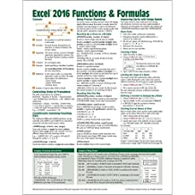 Microsoft Excel 2016 Functions & Formulas Quick Reference Card - Windows Version (4-page Cheat Sheet focusing on examples and context for ... functions and formulas- Laminated Guide)