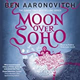 Moon Over Soho: PC Peter Grant, Book 2