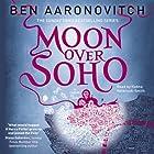 Moon Over Soho: PC Peter Grant, Book 2 Hörbuch von Ben Aaronovitch Gesprochen von: Kobna Holdbrook-Smith