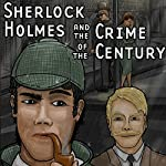 Sherlock Holmes and the Crime of the Century | Thomas E. Fuller,Doug Kaye,William Alan Ritch,Andrew Thomas,Alton Leonard