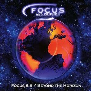 Focus 8.5 / Beyond the Horizon