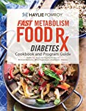 Fast Metabolism Food Rx: Diabetes and Prediabetes Cookbook and Program Guide: Food-based program that includes recipes, food lists, meal maps, and power foods designed to target blood sugar issues. offers