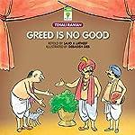 Greed Is No Good: Thenali Raman | Sajid A. Latheef