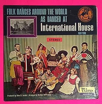 1960-65? Folk Dances around the World as Danced at International House New York. Tivka Records. T-105 Allen Jacobs Herman Rottenberg Joav Talmi