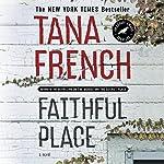 Faithful Place: A Novel   Tana French