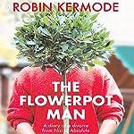 The Flowerpot Man | Robin Kermode