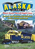 Alaska Railroad, Volume 2: Where Trains Fly and Eagles Soar - Seward and Whittier Subdivisions on the Alaska Railroad